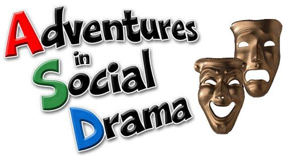 Adventures in Social Drama